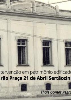 Intervenção em patrimônio edificado - Casarão Praça 21 de Abril - Thais Gomes Pegruci