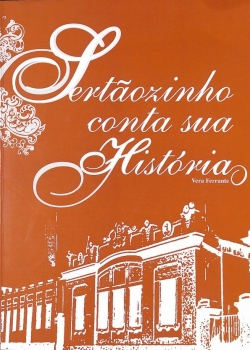 Sertãozinho conta sua história - Vera Ferrante